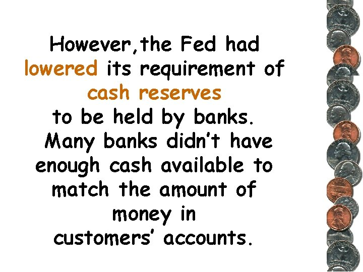 However, the Fed had lowered its requirement of cash reserves to be held by