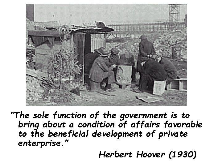 """""""The sole function of the government is to bring about a condition of affairs"""