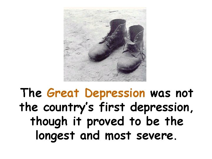 The Great Depression was not the country's first depression, though it proved to be