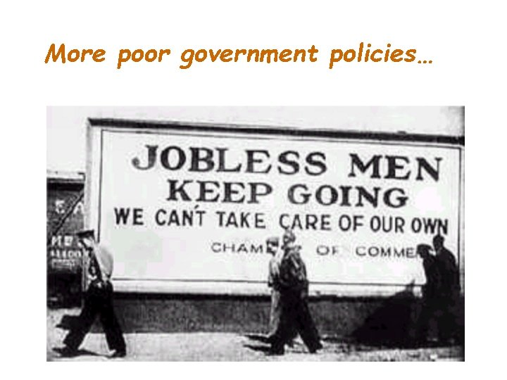 More poor government policies…