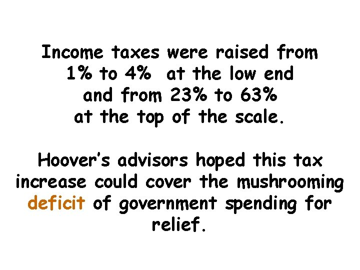 Income taxes were raised from 1% to 4% at the low end and from