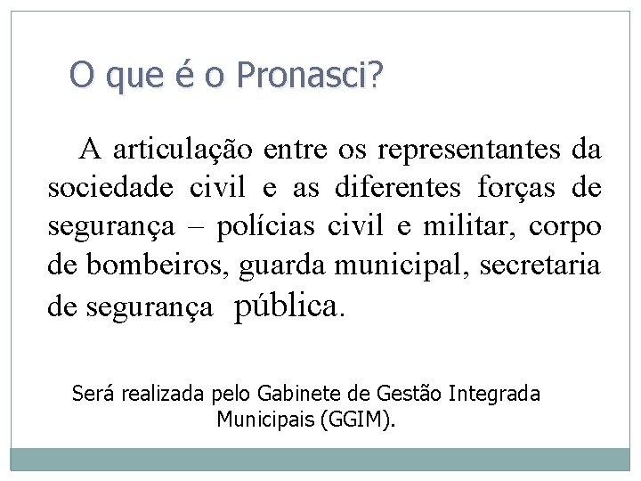 O que é o Pronasci? A articulação entre os representantes da sociedade civil e