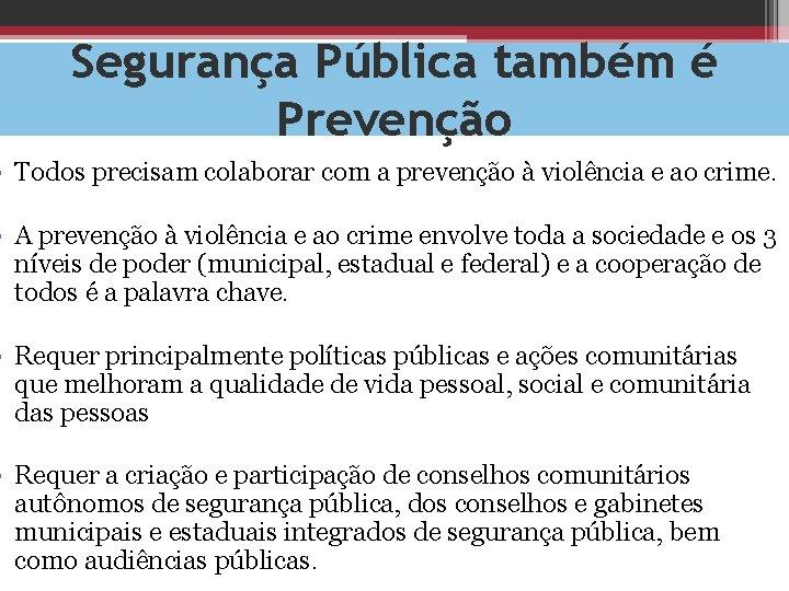 Segurança Pública também é Prevenção • Todos precisam colaborar com a prevenção à violência
