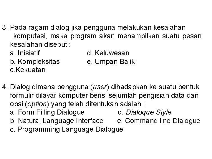 3. Pada ragam dialog jika pengguna melakukan kesalahan komputasi, maka program akan menampilkan suatu