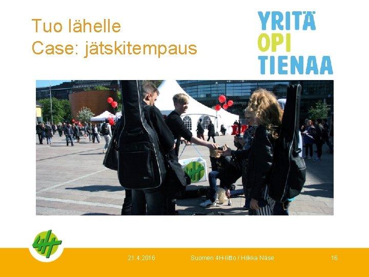 Tuo lähelle Case: jätskitempaus 21. 4. 2016 Suomen 4 H-liitto / Hilkka Näse 16