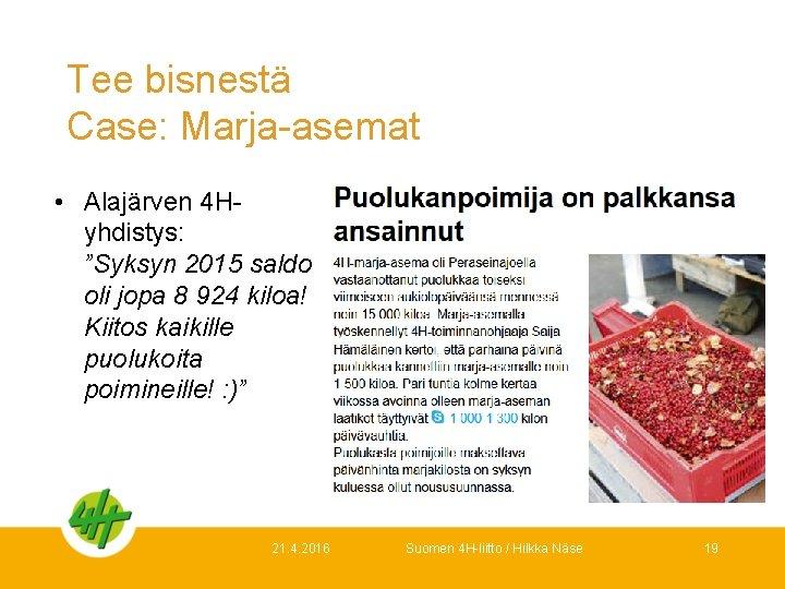 """Tee bisnestä Case: Marja-asemat • Alajärven 4 Hyhdistys: """"Syksyn 2015 saldo oli jopa 8"""