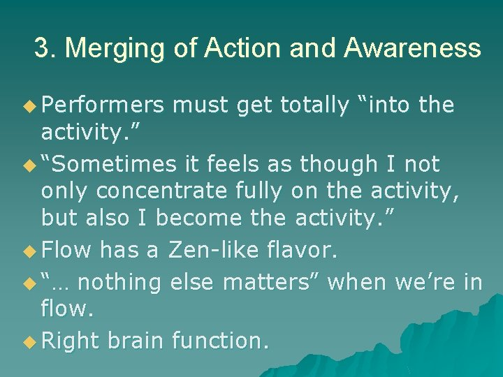"""3. Merging of Action and Awareness u Performers must get totally """"into the activity."""