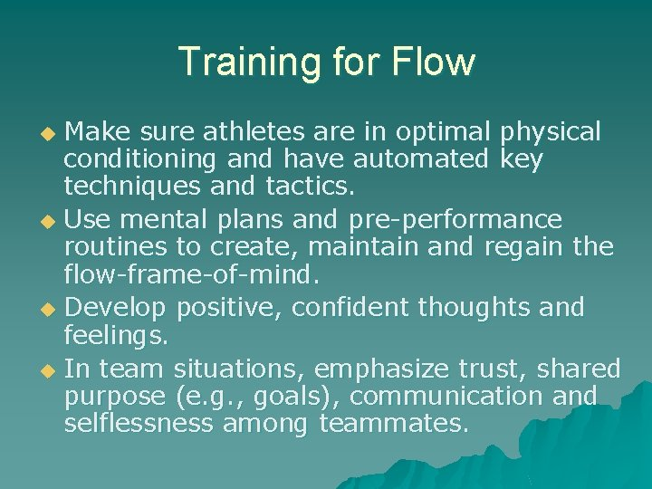 Training for Flow Make sure athletes are in optimal physical conditioning and have automated