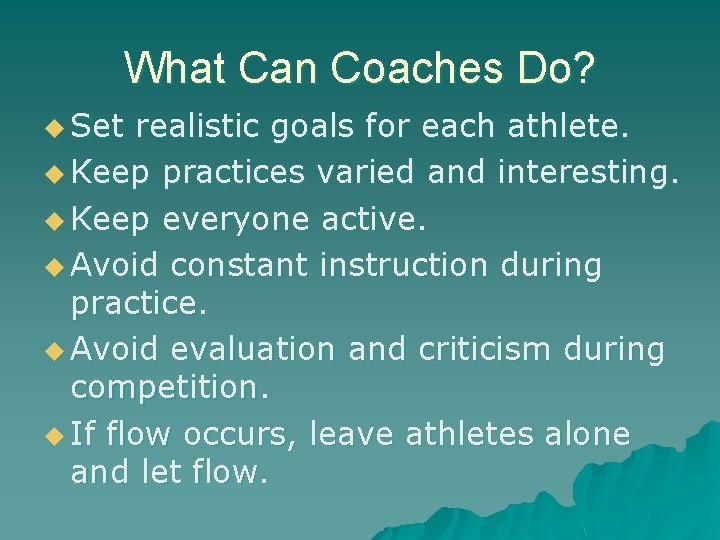 What Can Coaches Do? u Set realistic goals for each athlete. u Keep practices
