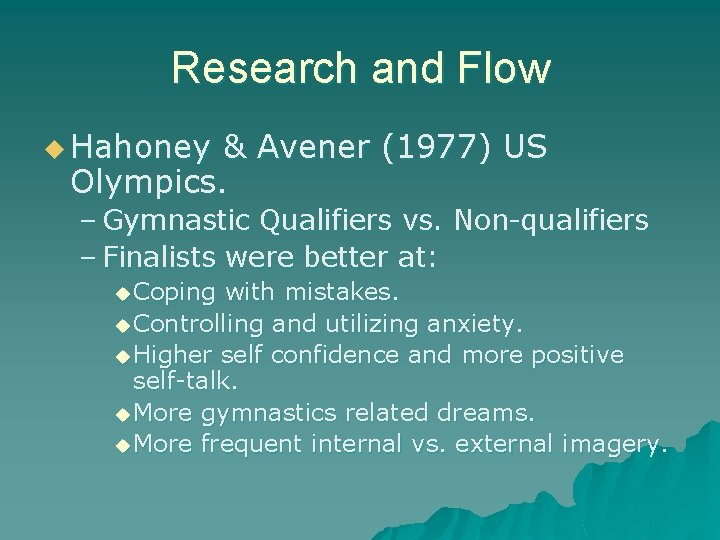 Research and Flow u Hahoney & Avener (1977) US Olympics. – Gymnastic Qualifiers vs.
