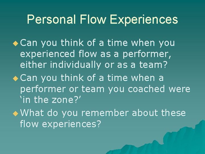 Personal Flow Experiences u Can you think of a time when you experienced flow