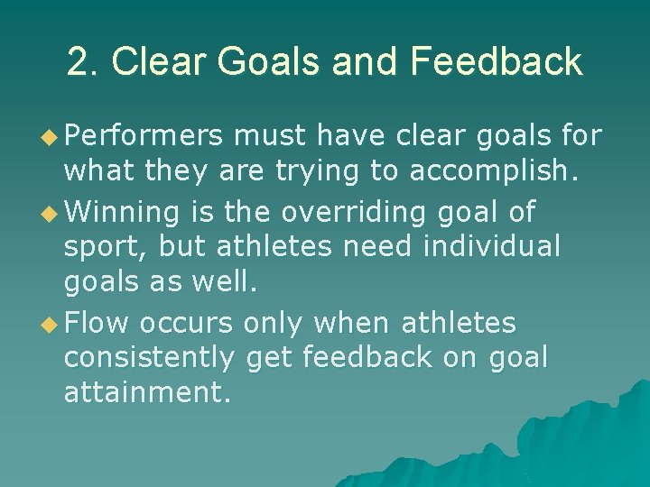 2. Clear Goals and Feedback u Performers must have clear goals for what they