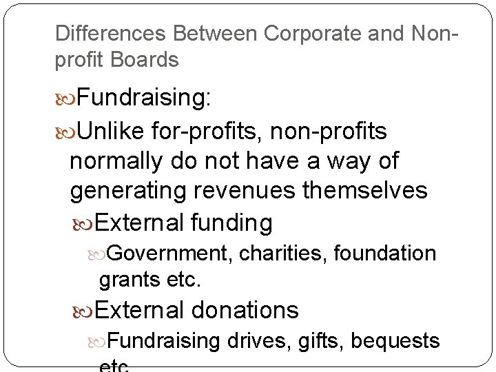 Differences Between Corporate and Nonprofit Boards Fundraising: Unlike for-profits, non-profits normally do not have