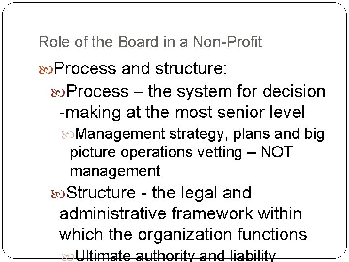 Role of the Board in a Non-Profit Process and structure: Process – the system
