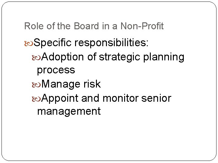 Role of the Board in a Non-Profit Specific responsibilities: Adoption of strategic planning process