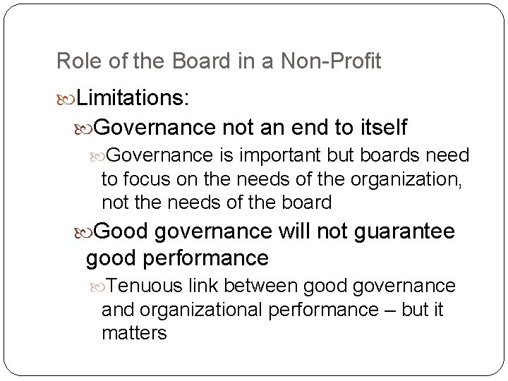 Role of the Board in a Non-Profit Limitations: Governance not an end to itself