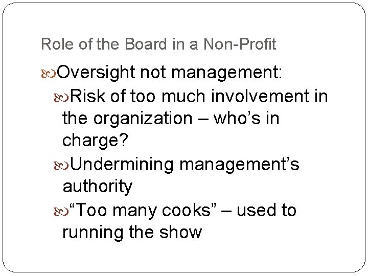 Role of the Board in a Non-Profit Oversight not management: Risk of too much