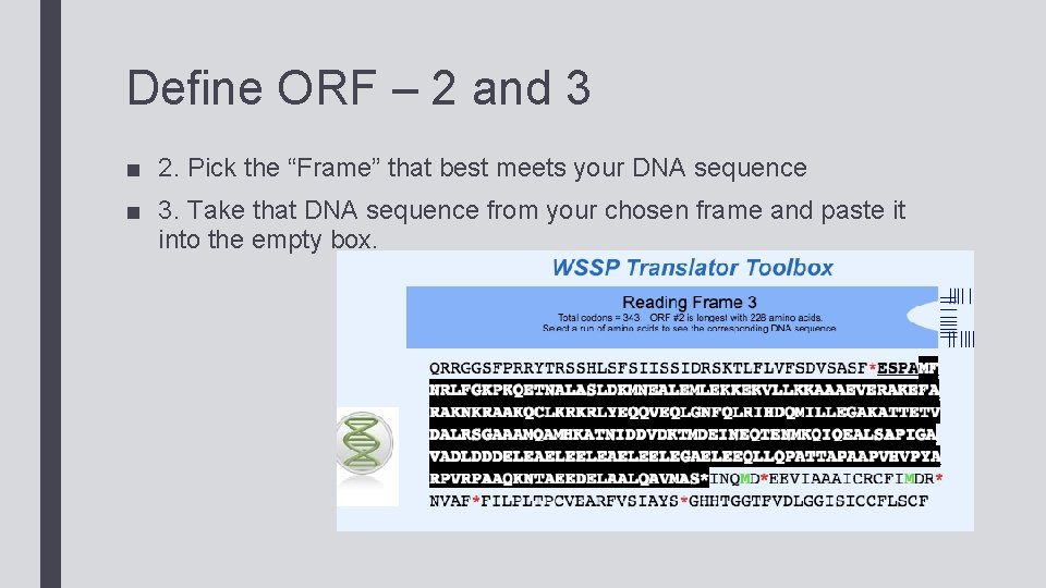 """Define ORF – 2 and 3 ■ 2. Pick the """"Frame"""" that best meets"""