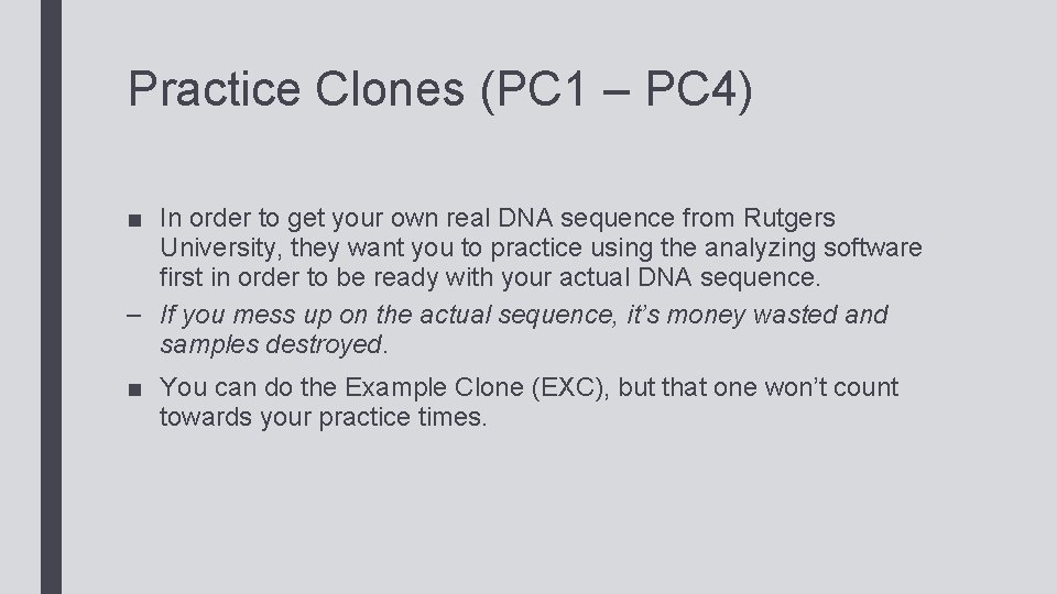 Practice Clones (PC 1 – PC 4) ■ In order to get your own