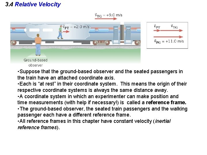 3. 4 Relative Velocity • Suppose that the ground-based observer and the seated passengers
