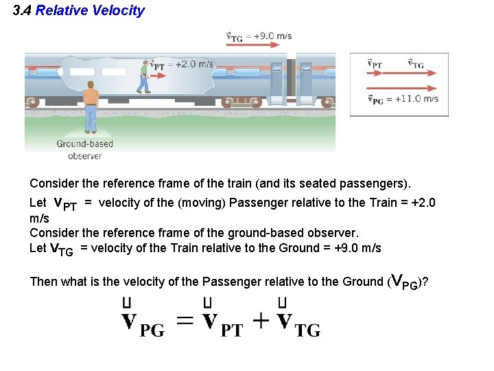 3. 4 Relative Velocity Consider the reference frame of the train (and its seated