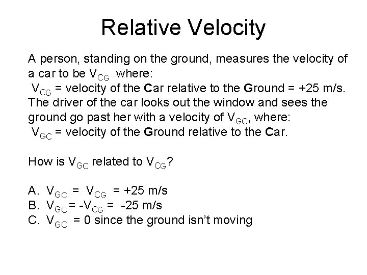 Relative Velocity A person, standing on the ground, measures the velocity of a car