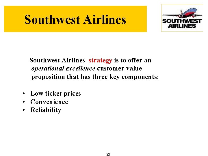 Southwest Airlines strategy is to offer an operational excellence customer value proposition that has