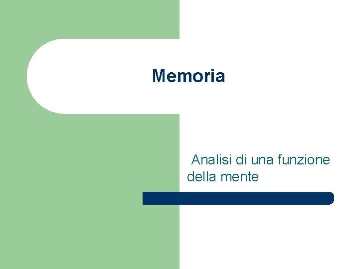 Memoria Analisi di una funzione della mente