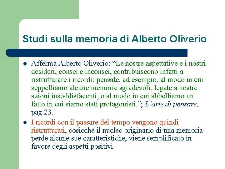 """Studi sulla memoria di Alberto Oliverio l l Afferma Alberto Oliverio: """"Le nostre aspettative"""