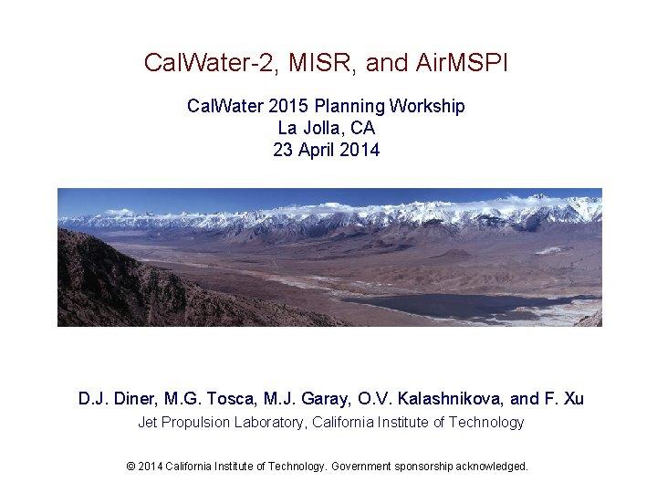 Cal. Water-2, MISR, and Air. MSPI Cal. Water 2015 Planning Workship La Jolla, CA