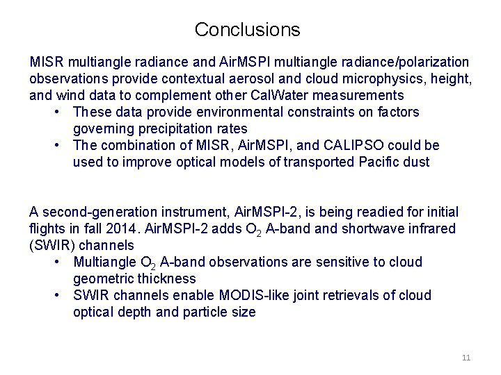 Conclusions MISR multiangle radiance and Air. MSPI multiangle radiance/polarization observations provide contextual aerosol and