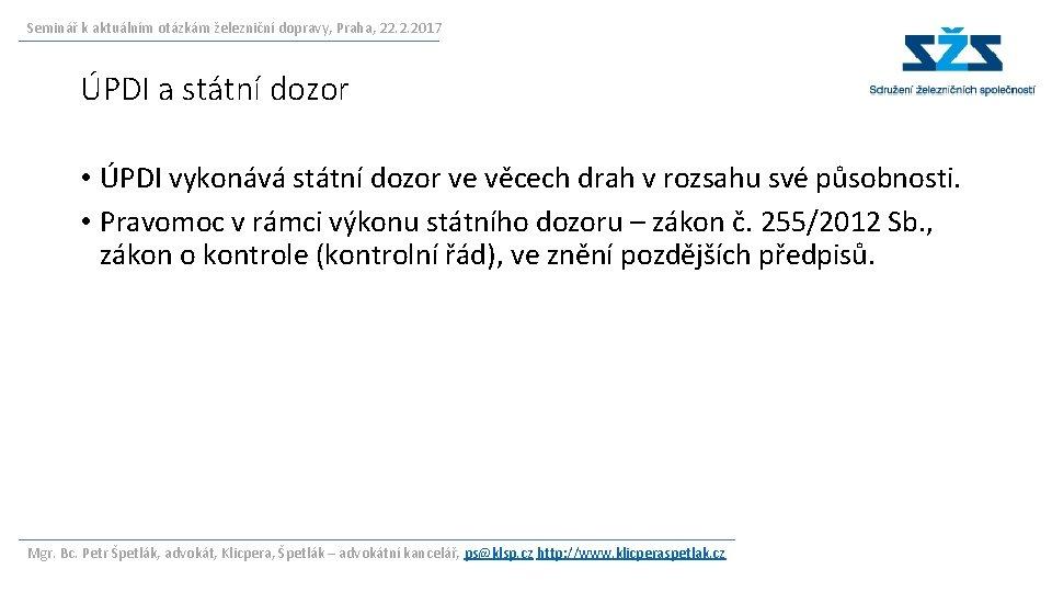 Seminář k aktuálním otázkám železniční dopravy, Praha, 22. 2. 2017 ÚPDI a státní dozor