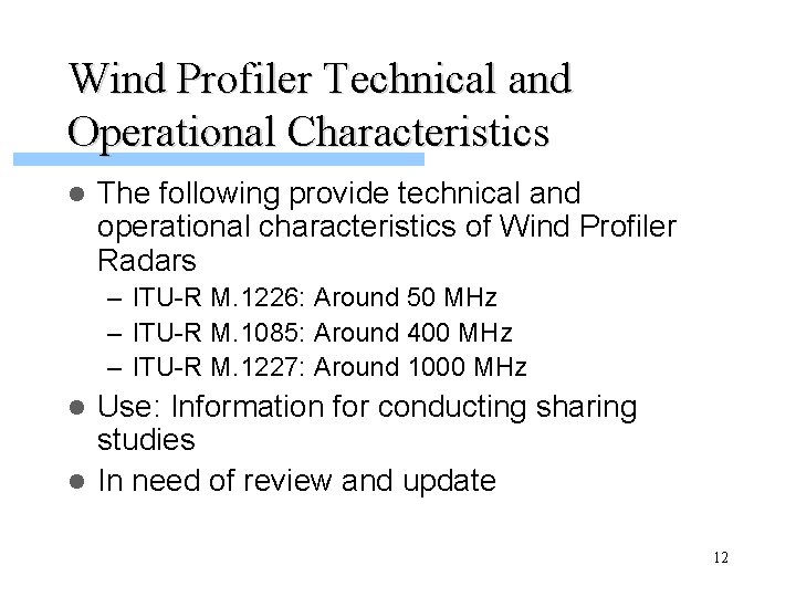 Wind Profiler Technical and Operational Characteristics l The following provide technical and operational characteristics