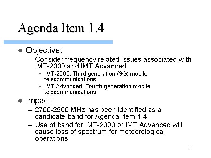 Agenda Item 1. 4 l Objective: – Consider frequency related issues associated with IMT-2000