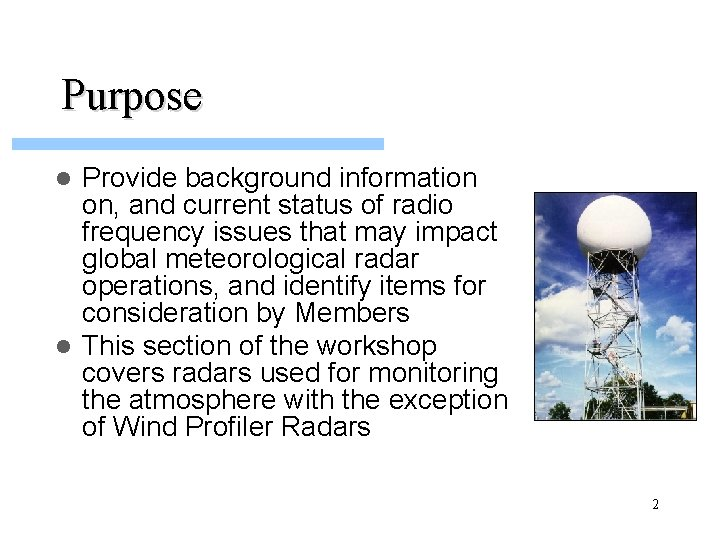 Purpose Provide background information on, and current status of radio frequency issues that may