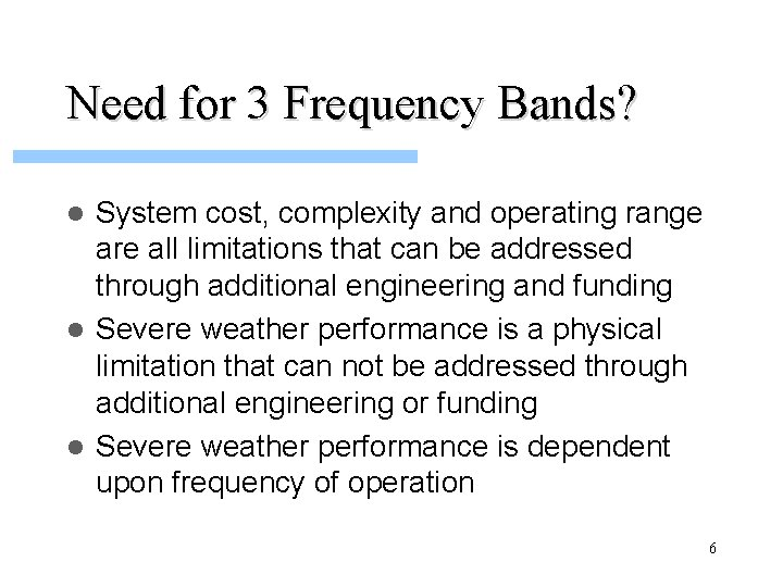 Need for 3 Frequency Bands? System cost, complexity and operating range are all limitations