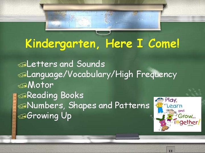 Kindergarten, Here I Come! /Letters and Sounds /Language/Vocabulary/High Frequency /Motor /Reading Books /Numbers, Shapes