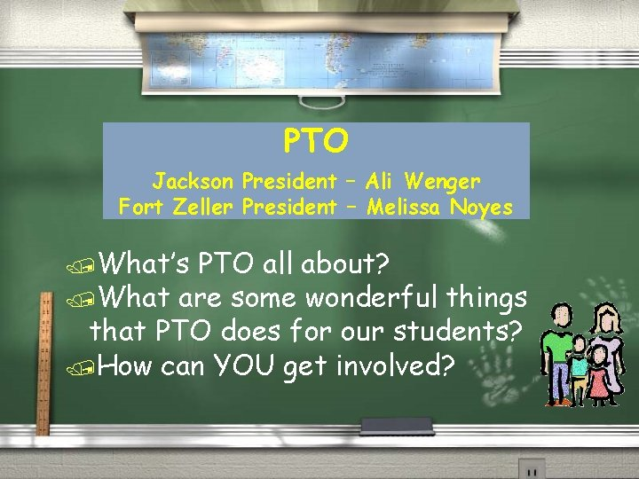 PTO Jackson President – Ali Wenger Fort Zeller President – Melissa Noyes /What's PTO