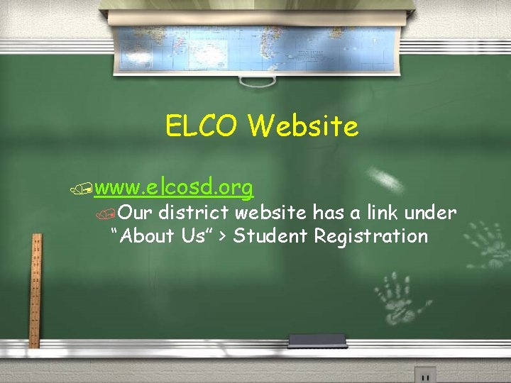 """ELCO Website /www. elcosd. org /Our district website has a link under """"About Us"""""""