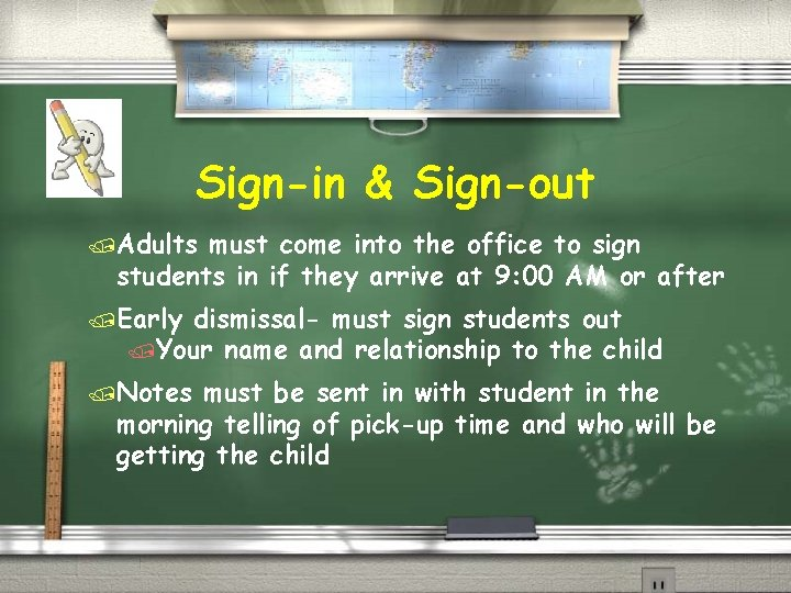 Sign-in & Sign-out /Adults must come into the office to sign students in if