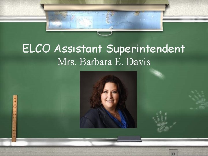 ELCO Assistant Superintendent Mrs. Barbara E. Davis