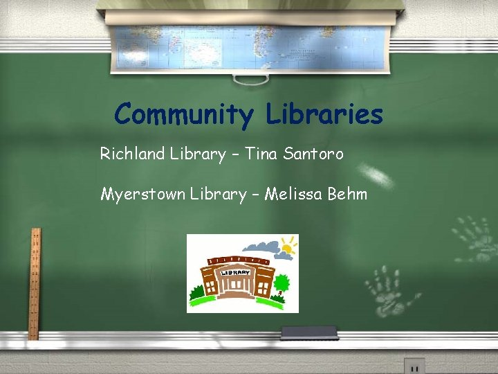 Community Libraries Richland Library – Tina Santoro Myerstown Library – Melissa Behm