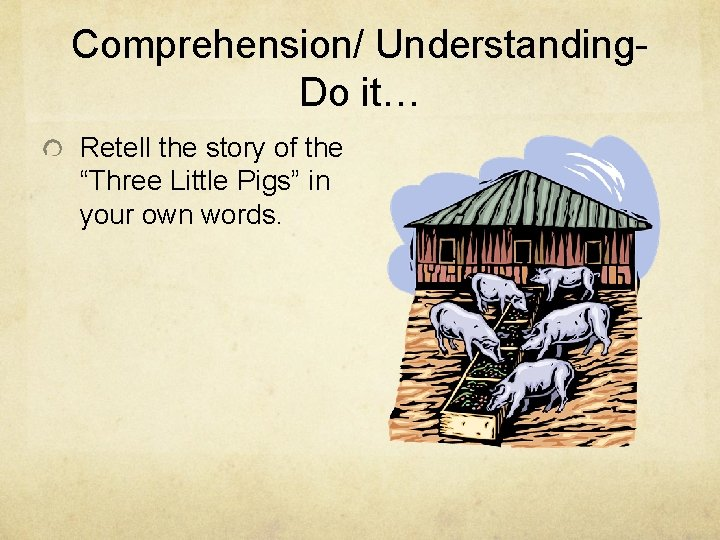 """Comprehension/ Understanding- Do it… Retell the story of the """"Three Little Pigs"""" in your"""