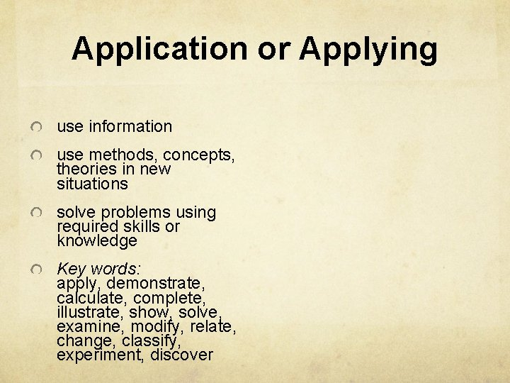 Application or Applying use information use methods, concepts, theories in new situations solve problems
