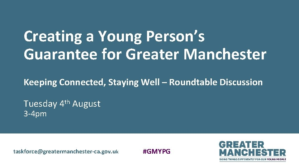 Creating a Young Person's Guarantee for Greater Manchester Keeping Connected, Staying Well – Roundtable