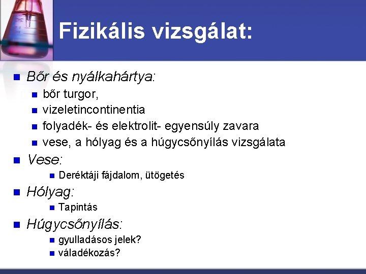 hólyag nyálkahártya erősítése)