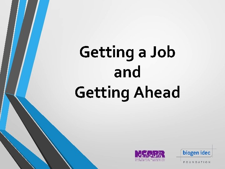 Getting a Job and Getting Ahead
