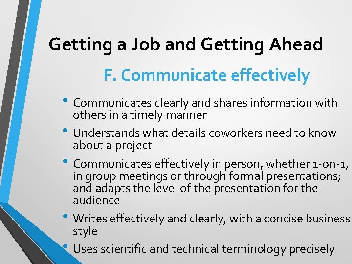 Getting a Job and Getting Ahead F. Communicate effectively • Communicates clearly and shares