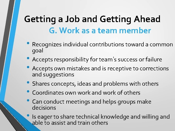 Getting a Job and Getting Ahead G. Work as a team member • Recognizes
