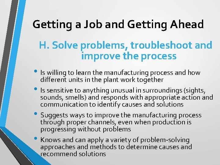 Getting a Job and Getting Ahead H. Solve problems, troubleshoot and improve the process
